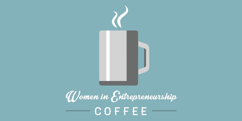 Women in Entrepreneurship Coffee